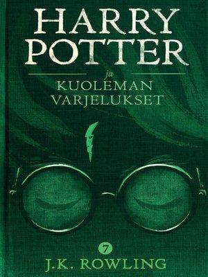 cover image of Harry Potter ja kuoleman varjelukset