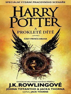 cover image of Harry Potter a prokleté dítě, část první a druhá