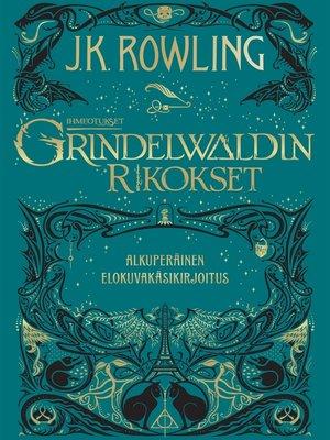 cover image of Ihmeotukset: Grindelwaldin rikokset