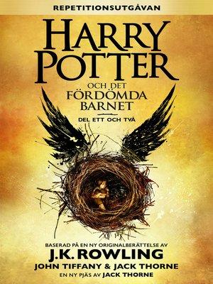 cover image of Harry Potter och Det fördömda barnet, del ett och två