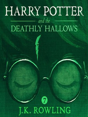 Harry Potter And The Deathly Hallows By J K Rowling Overdrive