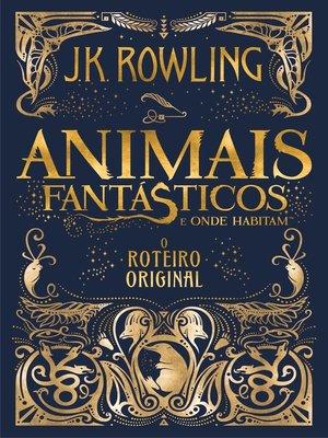cover image of Animais Fantásticos e Onde Habitam