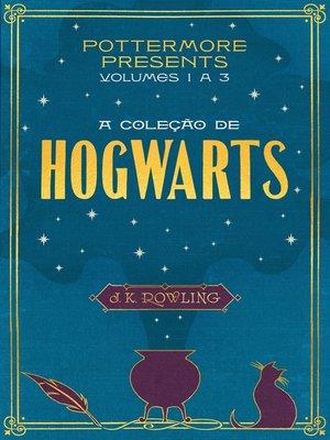 cover image of Volumes 1 a 3 A Coleção de Hogwarts