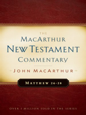 cover image of Matthew 24-28 MacArthur New Testament Commentary