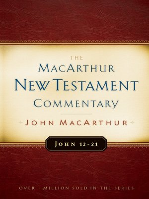 cover image of John 12-21 MacArthur New Testament Commentary