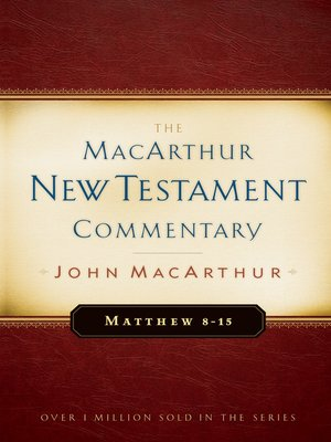 cover image of Matthew 8-15 MacArthur New Testament Commentary