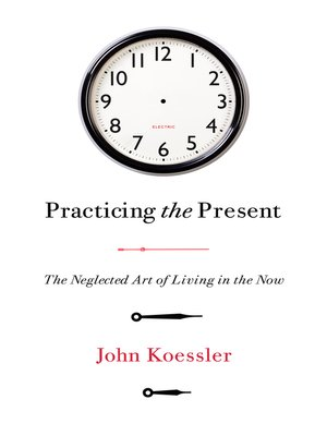 cover image of Practicing the Present