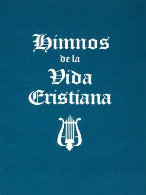 cover image of Himnos de la Vida Cristiana (palabras solamente)