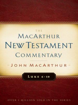 cover image of Luke 6-10 MacArthur New Testament Commentary