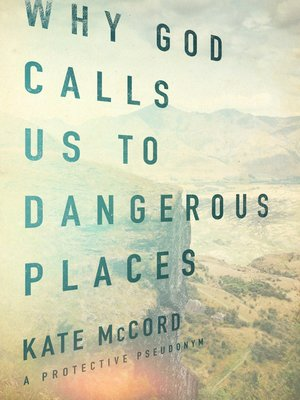 cover image of Why God Calls Us to Dangerous Places
