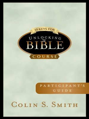cover image of 10 Keys for Unlocking the Bible Participants Guide