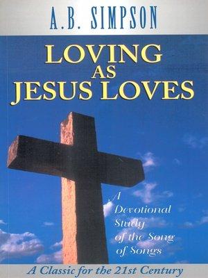 cover image of Loving as Jesus Loves