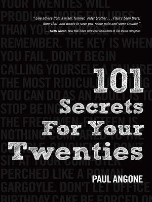 101 Secrets For Your Twenties by Paul Angone · OverDrive