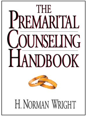 the premarital counseling handbook by h norman wright overdrive rh overdrive com Marriage Counseling Clip Art Biblical Pre Marriage Counseling