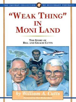 cover image of Weak Thing in Moni Land