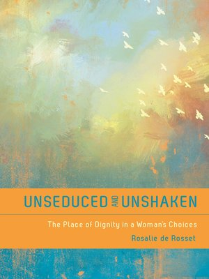 cover image of Unseduced and Unshaken