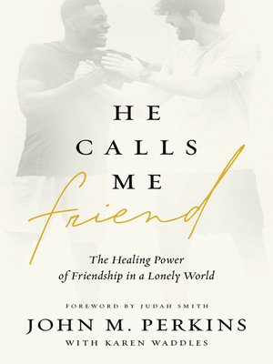 cover image of He Calls Me Friend