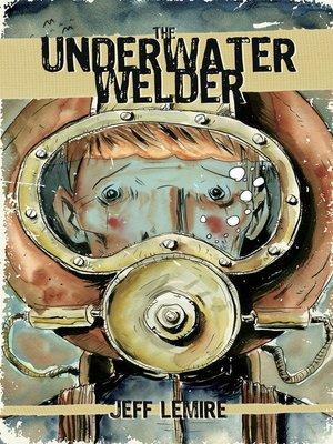 cover image of The Underwater Welder