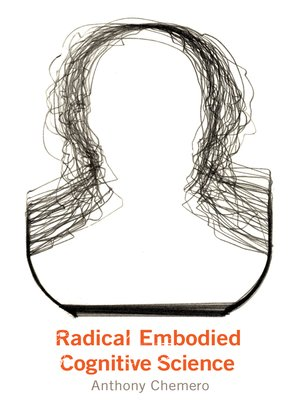 cover image of Radical Embodied Cognitive Science