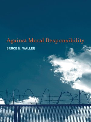 cover image of Against Moral Responsibility