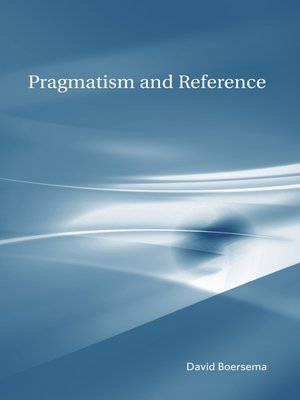 cover image of Pragmatism and Reference