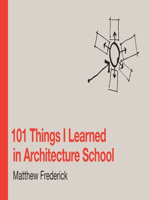 cover image of 101 Things I Learned in Architecture School