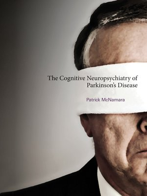 cover image of The Cognitive Neuropsychiatry of Parkinson's Disease
