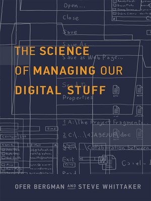 cover image of The Science of Managing Our Digital Stuff