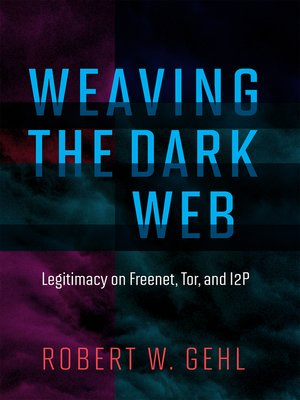 cover image of Weaving the Dark Web
