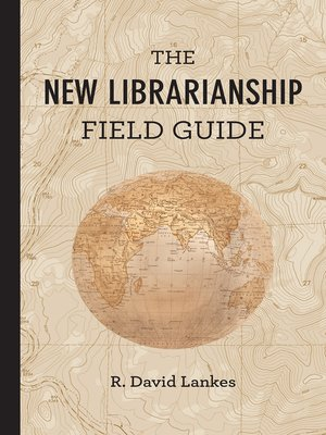 cover image of The New Librarianship Field Guide