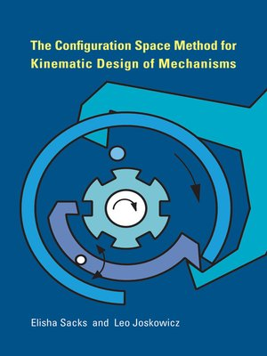 cover image of The Configuration Space Method for Kinematic Design of Mechanisms