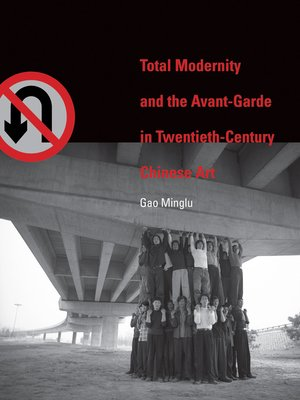 cover image of Total Modernity and the Avant-Garde in Twentieth-Century Chinese Art