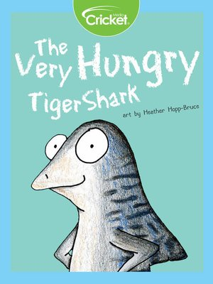 cover image of The Very Hungry Tiger Shark