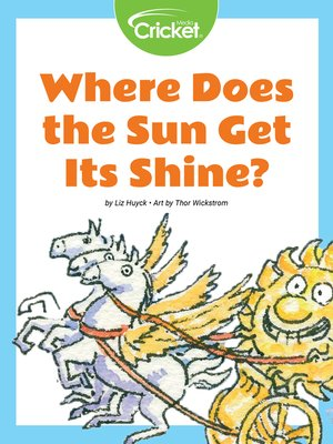 cover image of Where Does the Sun Get Its Shine