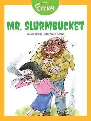 cover image of Mr. Slurmbucket
