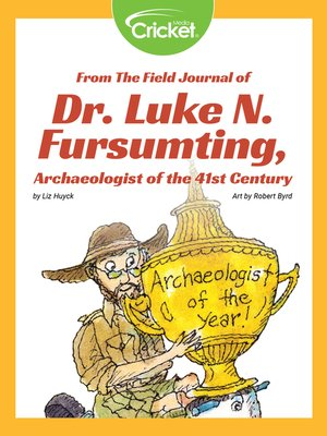 cover image of From the Field Journal of Dr. Luke N. Fursumting, Archaeologist of the 41st Century