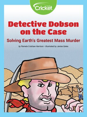 cover image of Detective Dobson on the Case Solving Earth's Greatest Mass Murder