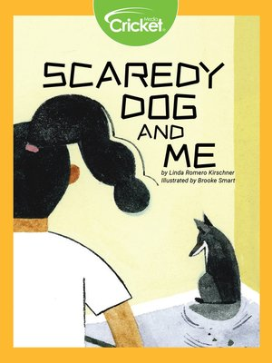 cover image of Scaredy Dog and Me
