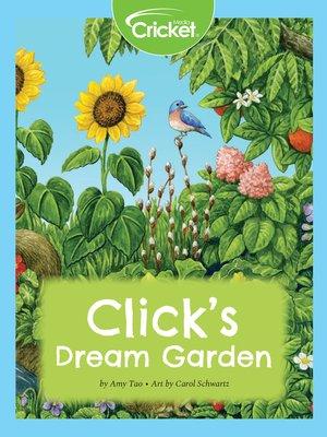 cover image of Click's Dream Flower Garden