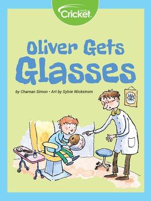cover image of Oliver Gets Glasses