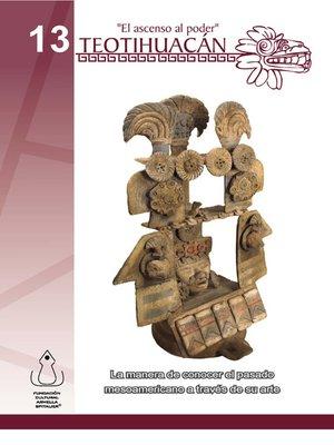 cover image of Teotihuacán- El Ascenso Al Poder