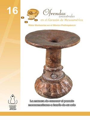 cover image of Ofrendas Ancestrales En El Corazón De Mesoamérica