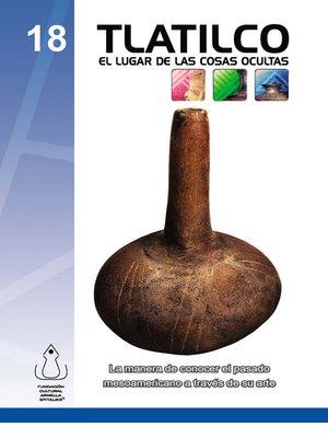 cover image of Tlatilco, El Lugar De Las Cosas Ocultas