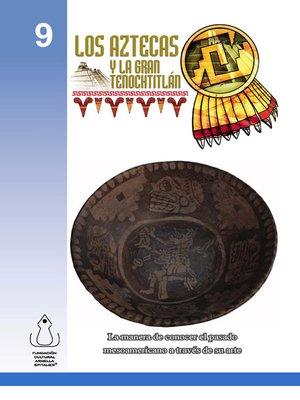 cover image of Los Aztecas Y La Gran Tenochtitlán