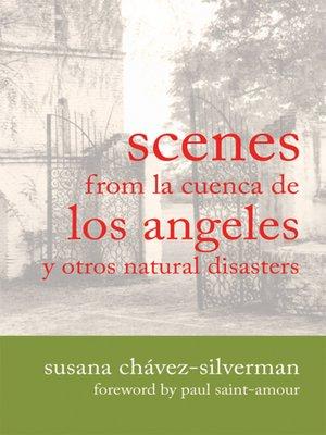cover image of Scenes from la Cuenca de Los Angeles y otros Natural Disasters