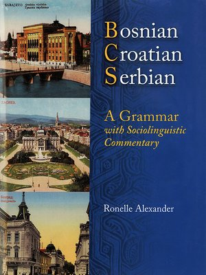 cover image of Bosnian, Croatian, Serbian, a Grammar