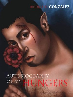 cover image of Autobiography of My Hungers