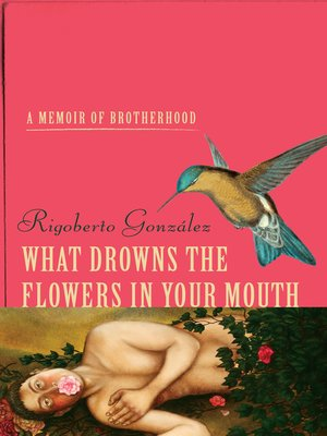 cover image of What Drowns the Flowers in Your Mouth