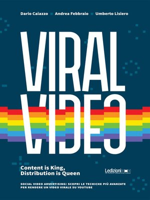 cover image of Viral Video. Content is King, Distribution is Queen social video advertising