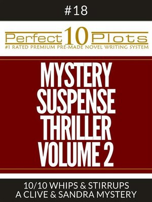 "cover image of Perfect 10 Mystery / Suspense / Thriller Volume 2 Plots #18-10 ""WHIPS & STIRRUPS – a CLIVE & SANDRA MYSTERY"""